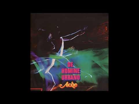 Ache - De Homine Urbano (Full Album)