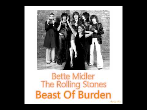 Bette Midler & The Rolling Stones - Beast Of Burden (MottyMix)