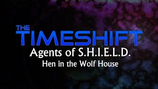 Timeshift: Agents of S.H.I.E.L.D.: Hen the Wolf House Thumbnail