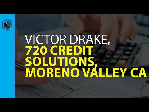Victor Drake, 720 Credit Solutions, Moreno Valley CA