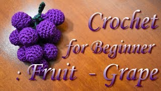 Crochet for Beginner : Food 001 - Grape