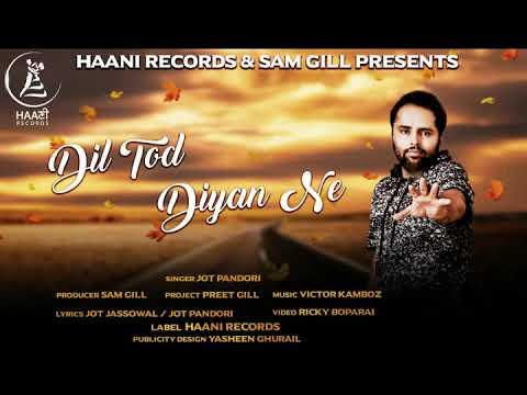 LATEST HIT PUNJABI SONG ● Dil Tod Diya Ne ● Jot Pandori ● Official Audio ● HAAਣੀ Records