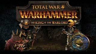 Total War: WARHAMMER - The King & The Warlord Cinematic Announcement Trailer