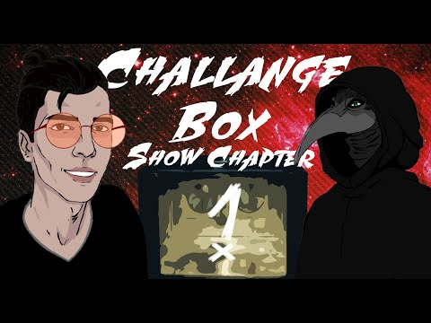 Challange Box Show Chapter #1
