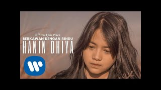 Download lagu Hanin Dhiya - Berkawan Dengan Rindu (Official Lyric Video)