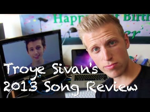 TROYE SIVANS 2013 SONG REVIEW  TheReelCorner