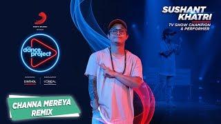 Channa Mereya Remix Sushant Khatri Lyrical Hip Hop The Dance Project.mp3