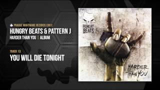 HUNGRY BEATS & PATTERN J - YOU WILL DIE TONIGHT