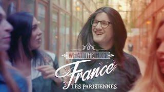 What The Fuck France - Les Parisiennes