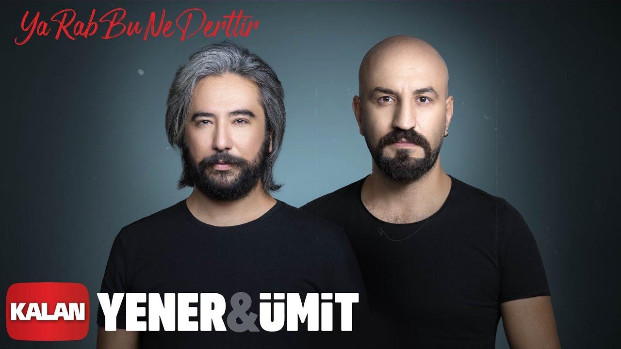 Yener & Ümit  - Ya Rab Bu Ne Derttir [ Single © 2020 Kalan Müzik ]