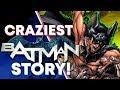 The CRAZIEST Batman Story!