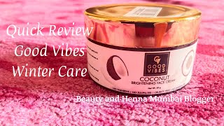 Quick Review - Good Vibes Coconut Brightening Face Cream   Winter Care