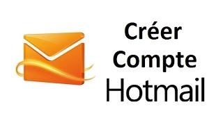 Comment créer un compte Hotmail (Inscription Hotmail Messagerie)