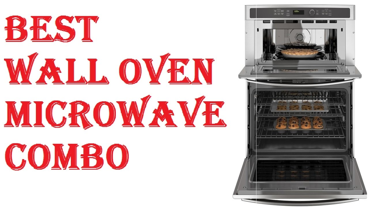 Uncategorized Best Wall Oven Microwave Combo best wall oven microwave combo 2018 youtube 2018