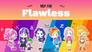 【MLP:FiM】Flawless [LYRICS]