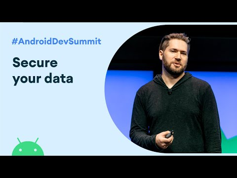 Secure your data - Deep dive into encryption and security (Android Dev Summit '19)