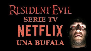 Resident Evil Serie TV : Netflix UNA BUFALA!!