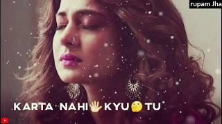 Karta nahi kyu tu mujh pe yakeen | Tu Hi Hai | female version |Sad status| New whatsapp status video