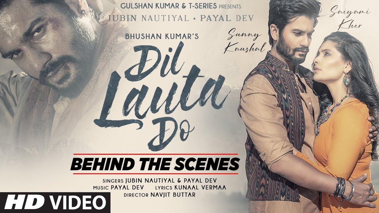 Download Dil Lauta Do (Behind The Scenes) Jubin N, Payal D| Sunny K, Saiyami K| Kunaal V| Navjit B| Bhushan K