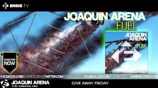 Joaquin Arena - Fuel (Original Mix)[Ensis Records Give Away Friday #GAF]