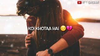 Tu Pyaar💖 Hai Kisi Aur Ka💔 WhatsApp Status| Heart💖 Touching 😭 WhatsApp Status| It's Sachin