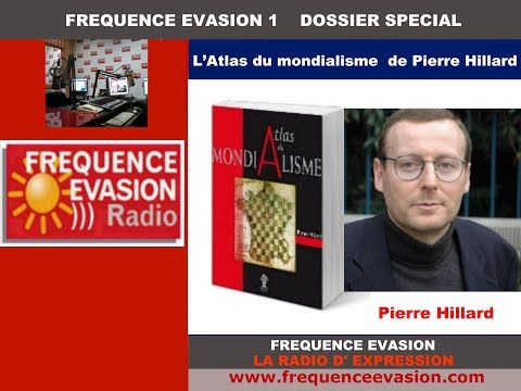 ATLAS DU MONDIALISME - Pierre Hillard sur Fréquence Evasion