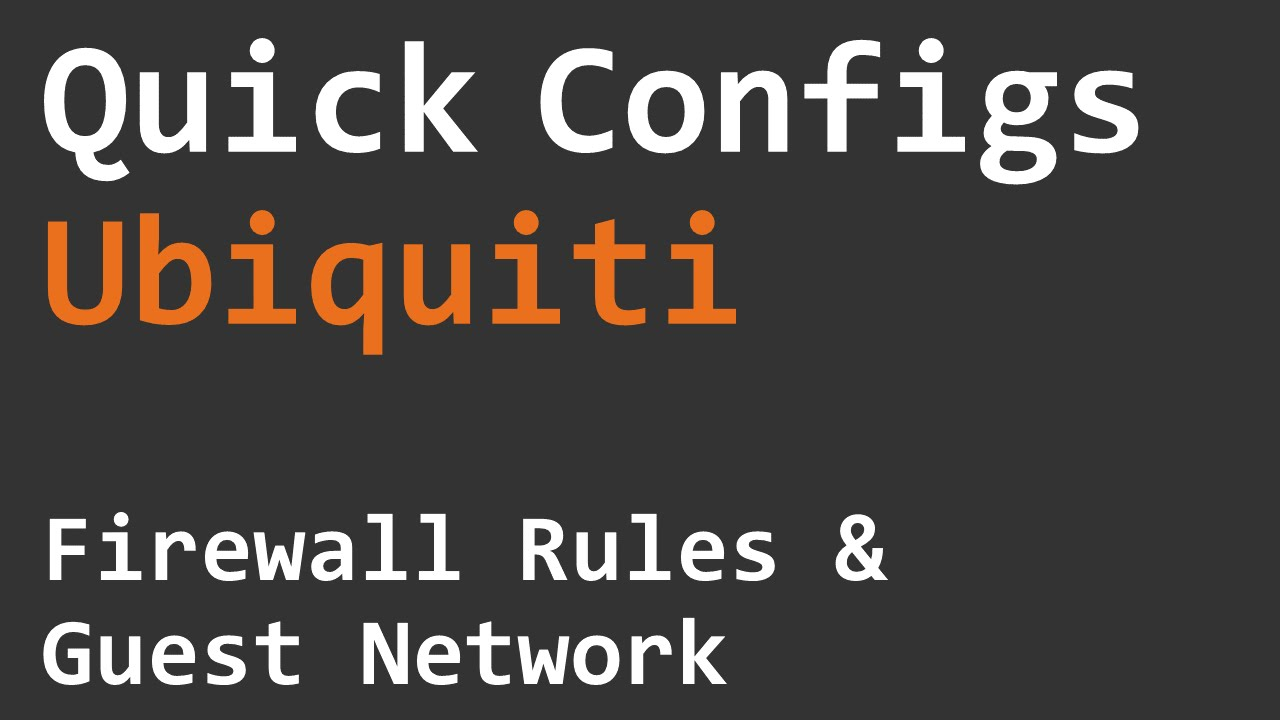 Quick Configs Ubiquiti - Firewall Rules & Guest Network
