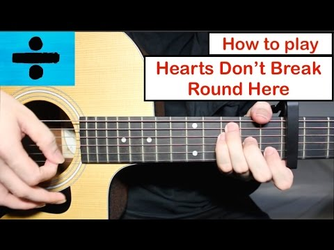 Hearts Don't Break Round Here - Ed Sheeran | Guitar Lesson (Tutorial) How To Play Chords
