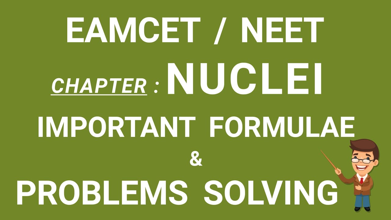 NUCLEI || IMPORTANT FORMULAE & PROBLEMS SOLVING || EAMCET & NEET || AP & TS || BY NGP PHYSICS
