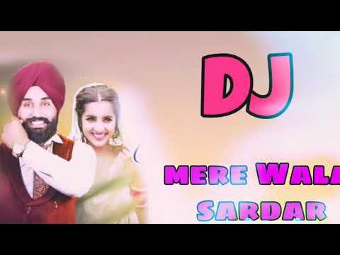 Mera Wala Sardar || Punjabi Song Remix 2019 || Dj_Shashi