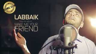 "Iqbal Hossain Jibon - Labbaik Promo Video | From the album ""Make me your Friend"""