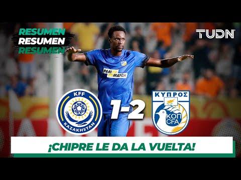Resumen y goles | Kazajistán 1 - 2 Chipre | UEFA European Qualifiers | TUDN