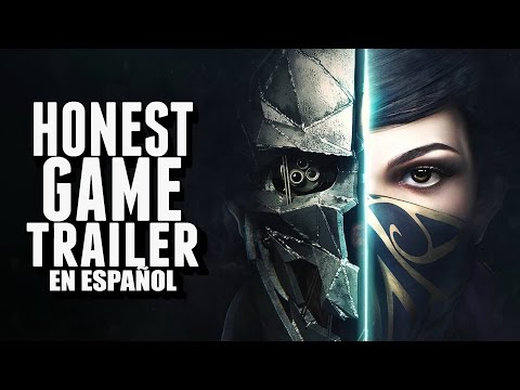 DISHONORED (Honest Game Trailers en Español)