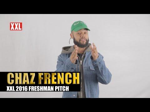 XXL Freshman 2016- Chaz French Pitch