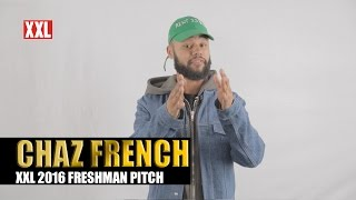 XXL Freshman 2016- Chaz French Pitch