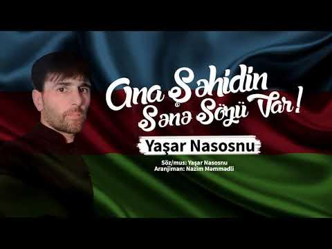 Yaşar Nasosnu - Ana Şəhidin Sənə Sözü Var