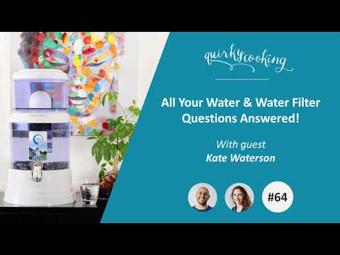 All Your Water & Water Filter Questions Answered! - A Quirky Journey Podcast #64