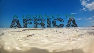 A Journey To Africa - Tanzania, Zanzibar (GoPro)