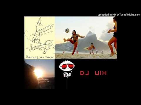 Dj uix _ Beach Ball Para voce (bootleg)