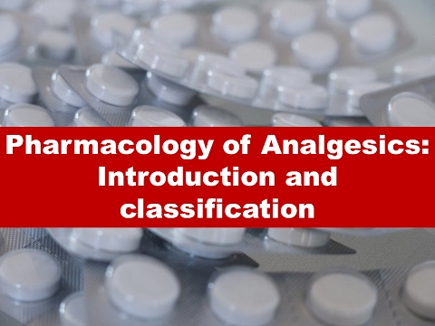 Pharmacology of Analgesics: Introduction and classification of NSAIDs