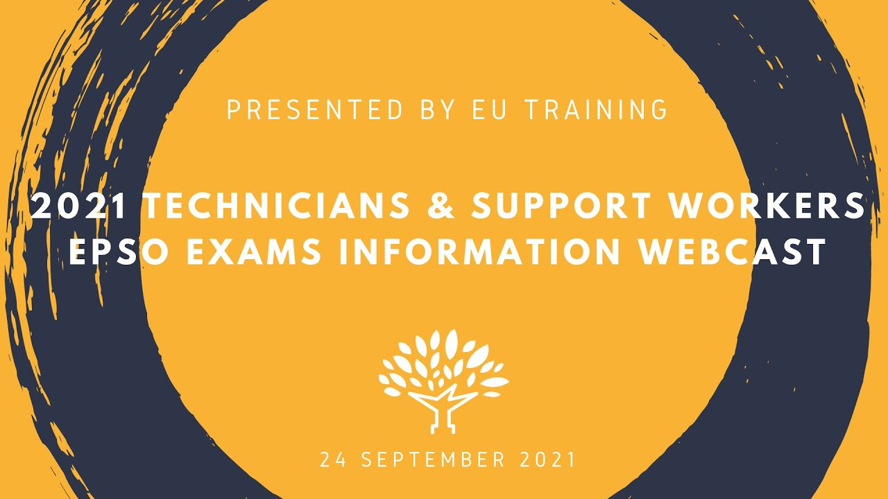 2021 Technicians & Support Workers EPSO Exams - Information Webcast