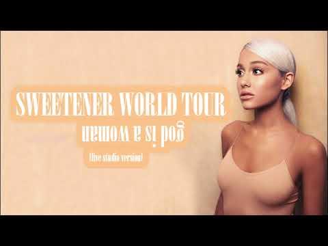 Sweetener World Tour: God Is A Woman (live Studio Version) [concept] #SweetenerWorldTour