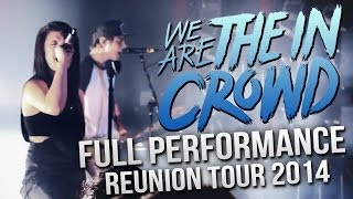 We Are The In Crowd - FULL SET! LIVE! Reunion Tour 2014