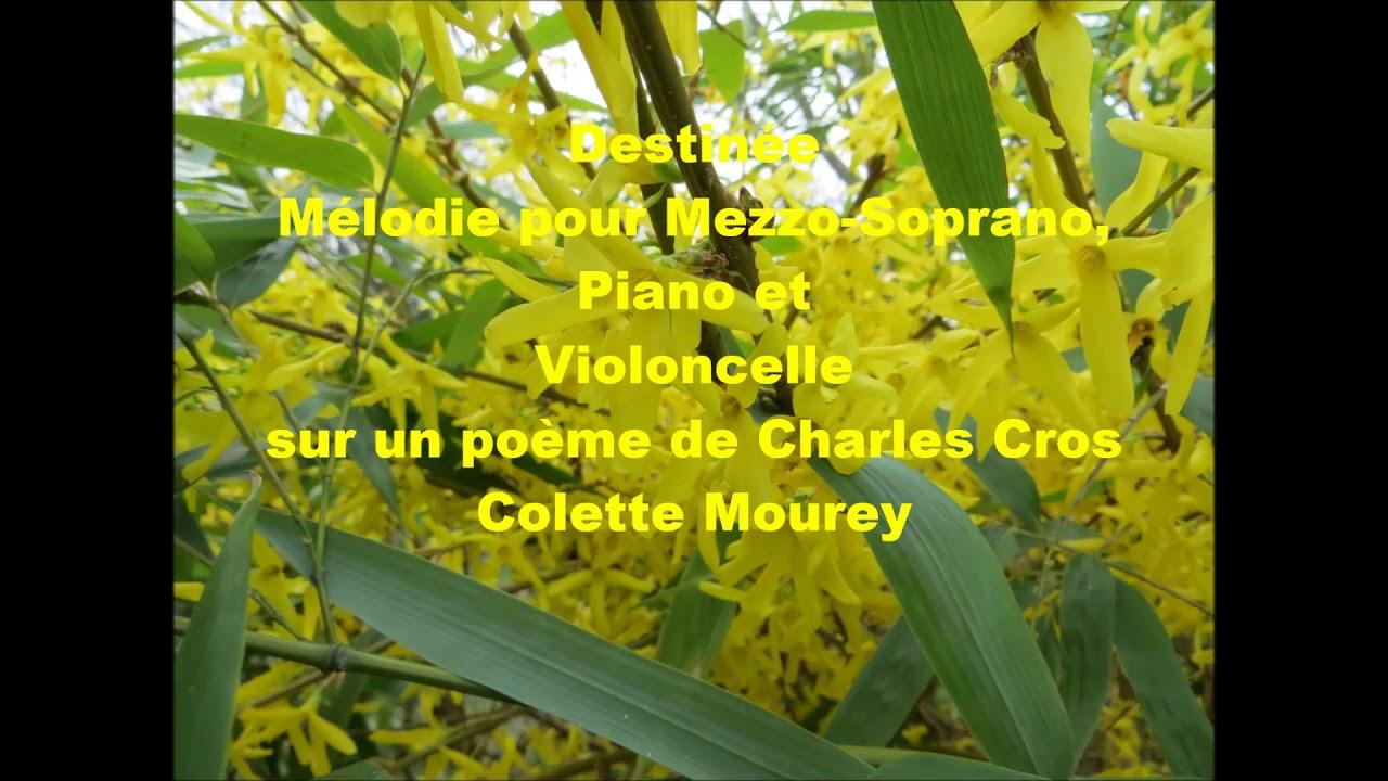 Destinée Mélodie Pour Mezzo Soprano Piano Violoncelle Colette Mourey