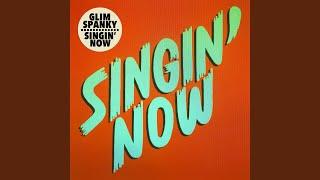 Singin' Now / GLIM SPANKY Video
