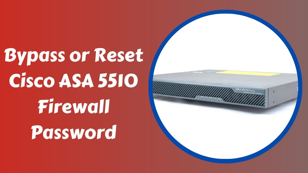 How to Bypass or Reset Cisco ASA 5510 Firewall Password | Urdu 2019