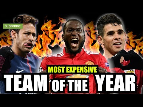 Most EXPENSIVE Team of 2017