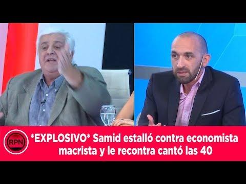 *EXPLOSIVO* Samid estalló contra economista macrista y le recontra cantó las 40