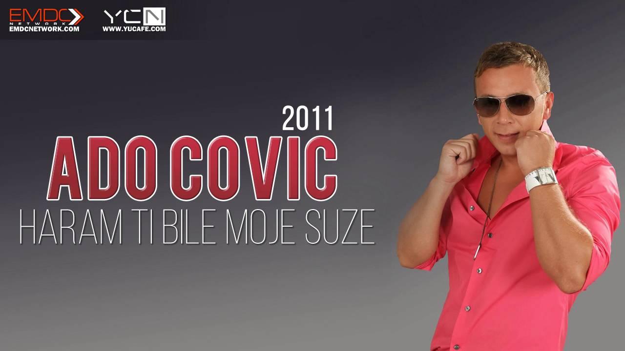 Ado Covic - 2011 - Haram ti bile moje suze
