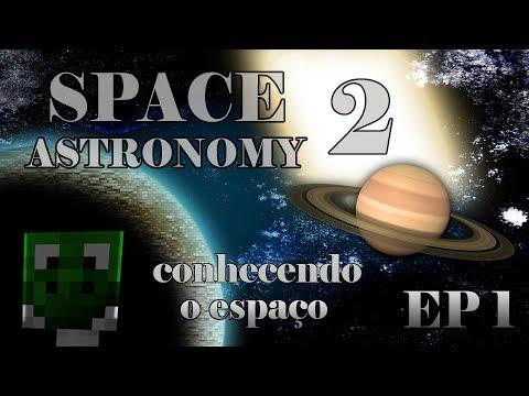 🌕 Space Astronomy 2 🌎 EP1: Como a Terra é linda!